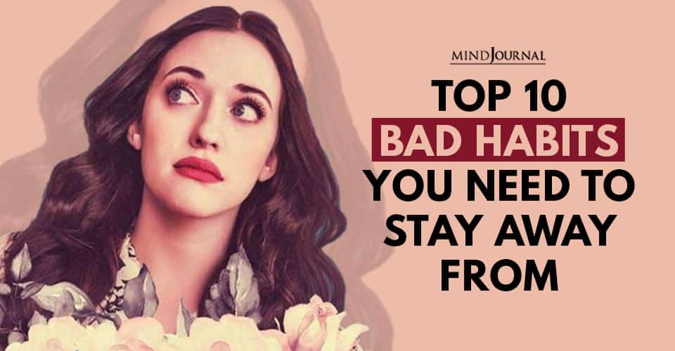 Bad Habits Need Stay Away From