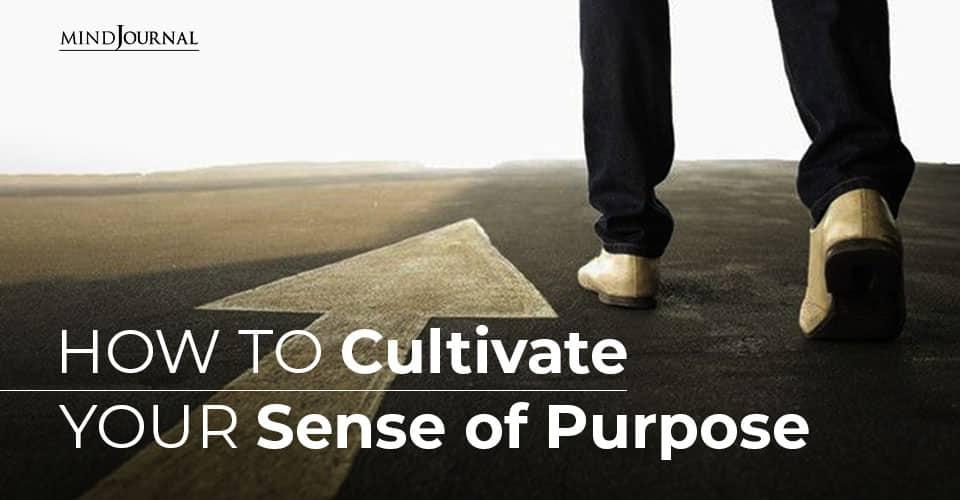 Cultivate Your Sense of Purpose