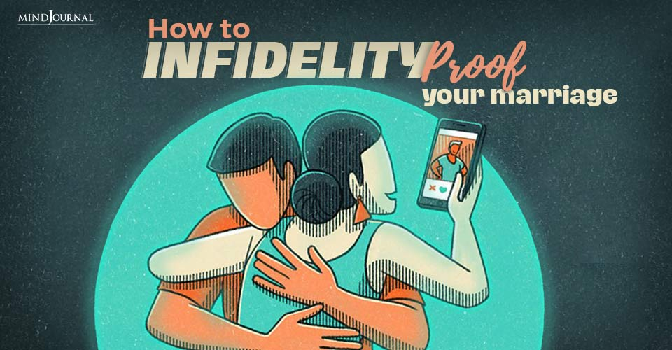 How to Infidelity-Proof Your Marriage