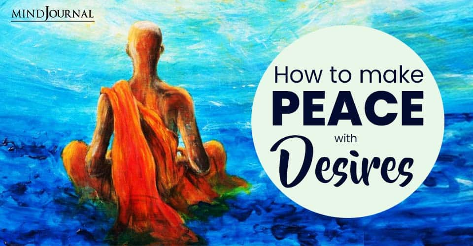 Make Peace With Desires