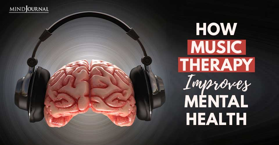 Music Therapy Improves Mental Health
