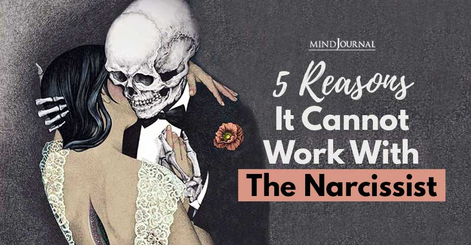 Reasons Cannot Work With Narcissist