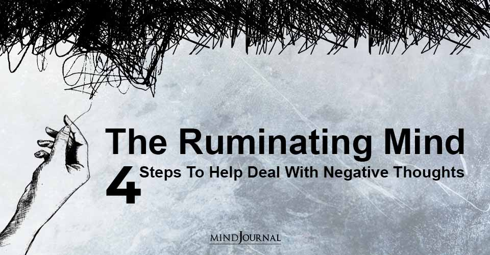 Ruminating Mind Deal Negative Thoughts