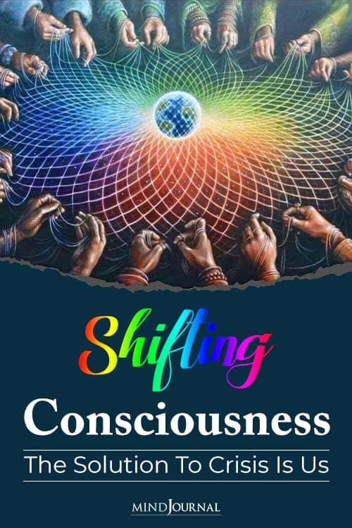 Shifting Consciousness Solution Crisis Is Us pin