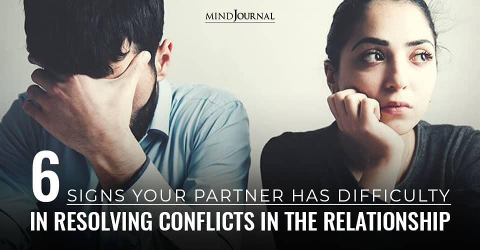 Signs Partner Difficulty Resolving Conflicts
