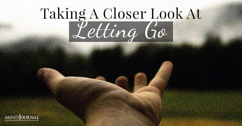 Taking Closer Look at Letting Go