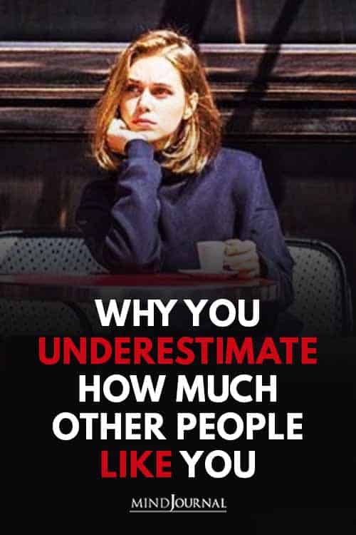 Underestimate Other People Like You Pin