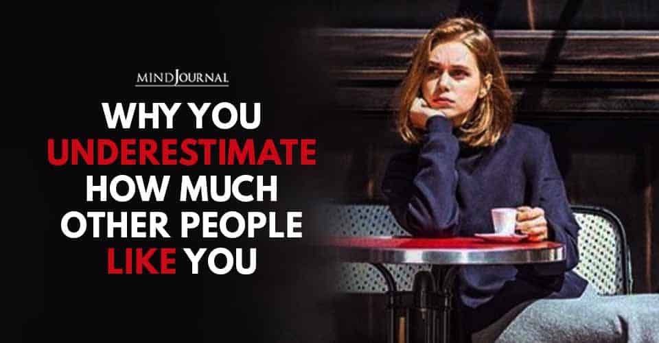 Underestimate Other People Like You