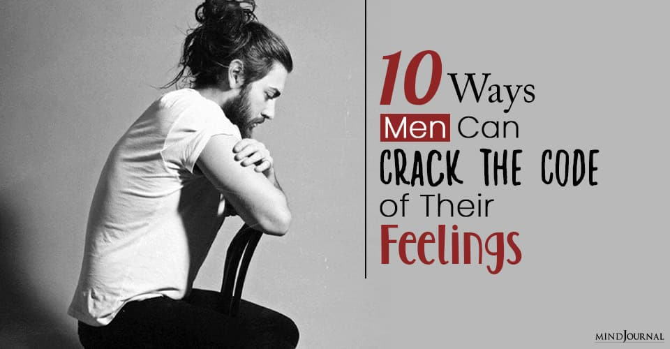 Ways Men Can Crack the Code of Their Feelings
