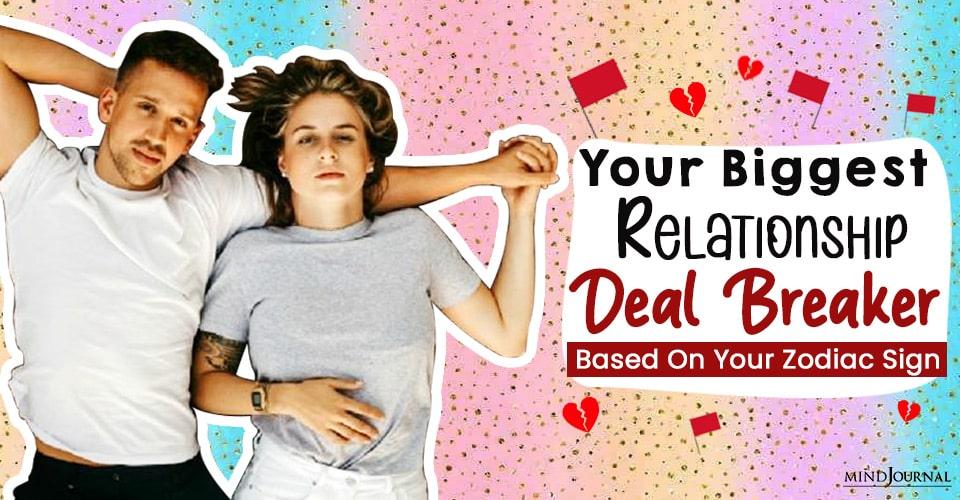 Your Biggest Relationship Deal-Breaker