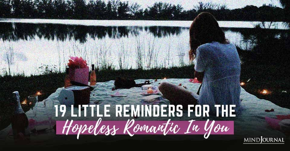 reminders Hopeless Romantic In You