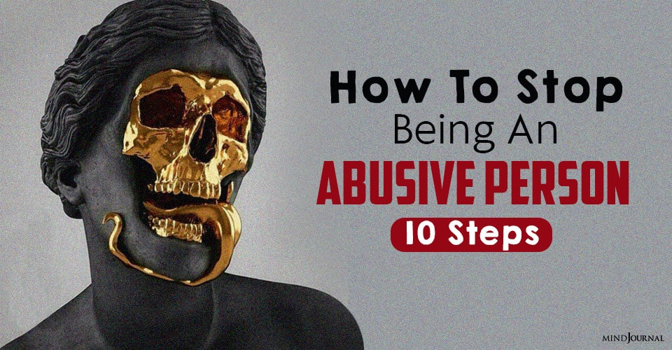 stop being an abusive person