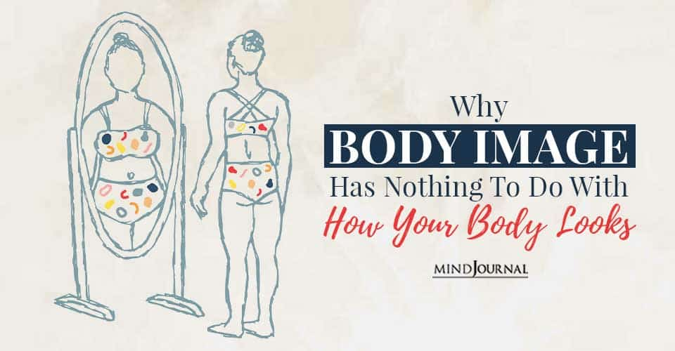 Body Image Nothing To Do With Body Looks