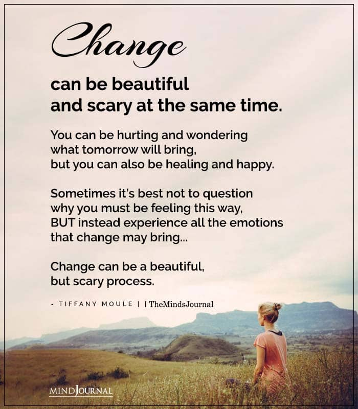 Change Can Be Beautiful And Scary