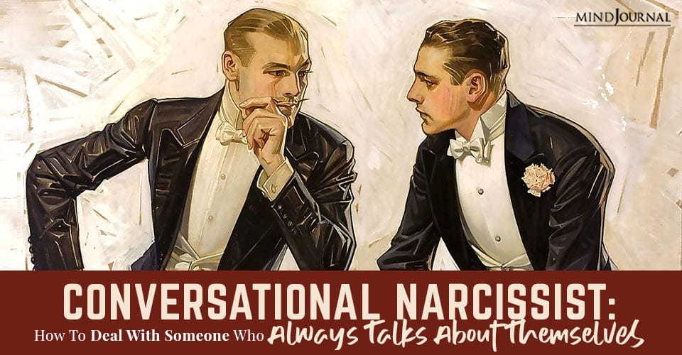 Conversational Narcissist Someone Who Talks About Themselves