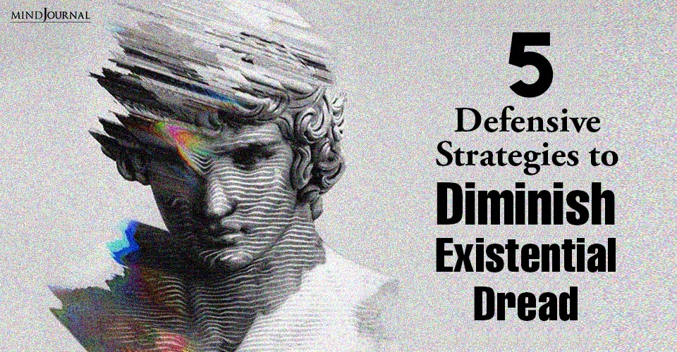 Defensive Strategies To Diminish Existential Dread