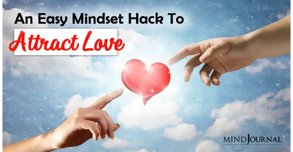 Easy Mindset Hack To Attract Love