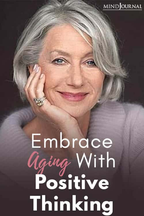 Embrace Aging With Positive Thinking pin