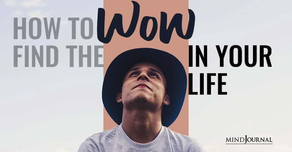 Find The Wow In Your Life