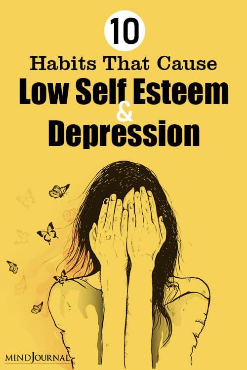 Habits Cause Low Self Esteem Depression pin