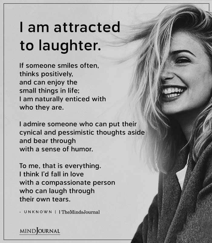 I Am Attracted To Laughter If Someone Smiles Often