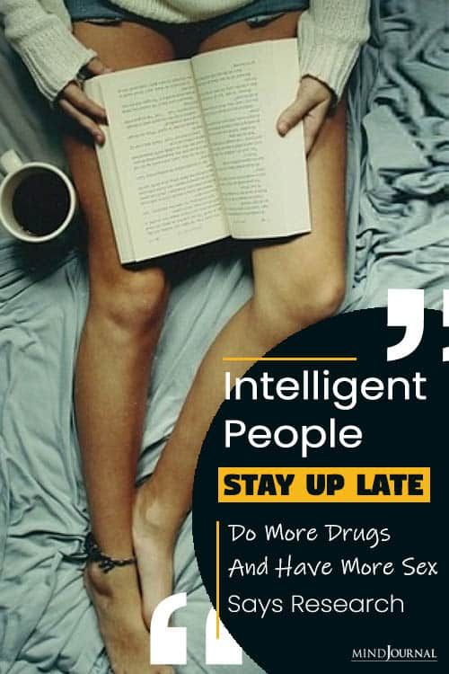 Intelligent People Stay Up Late More Drugs Have More Sex Research Pin