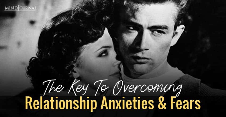 Key Overcoming Relationship Anxieties and Fears