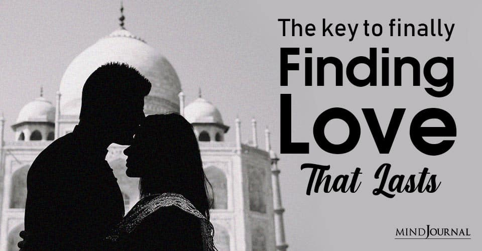 Key to Finally Finding Love Lasts