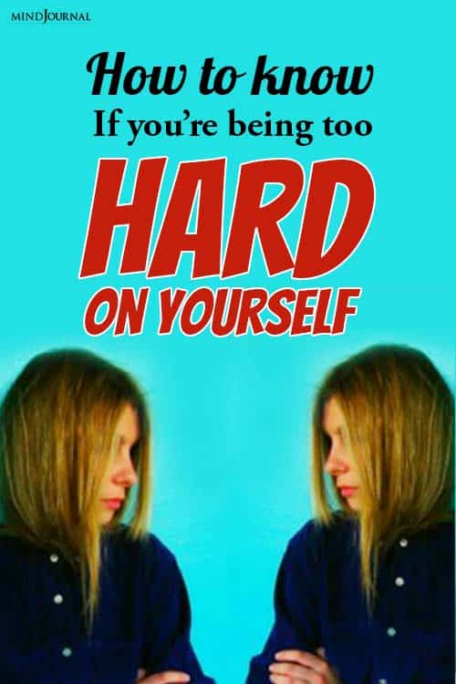 Know Youre Being Too Hard On Yourself pin