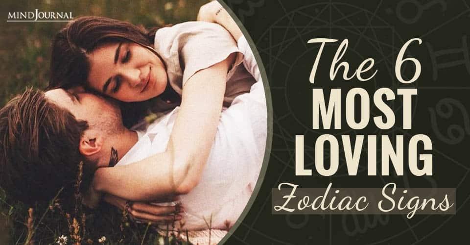 Most Loving Zodiac Signs
