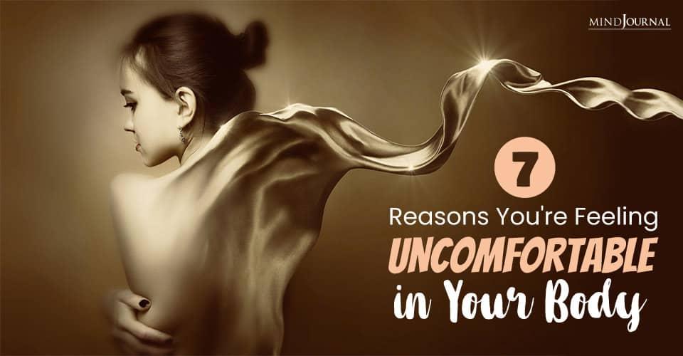 Reasons Feeling Uncomfortable in Body