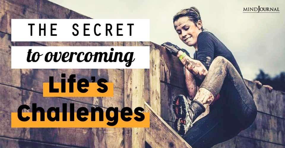 Secret Overcoming Lifes Challenges