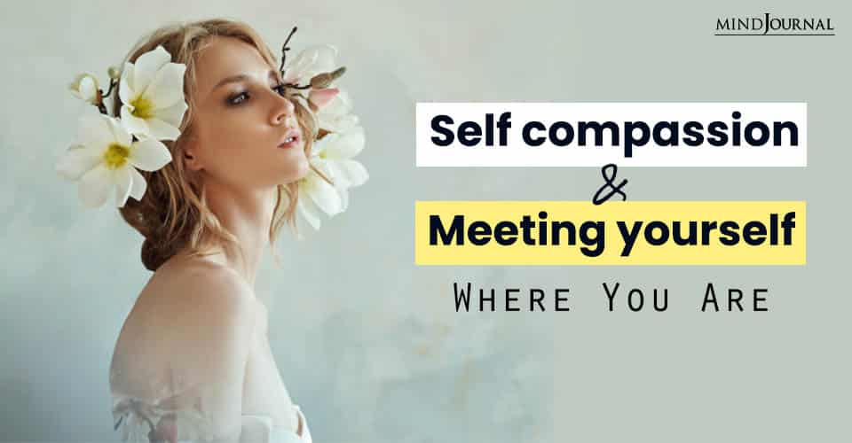 Self-Compassion Meeting Yourself