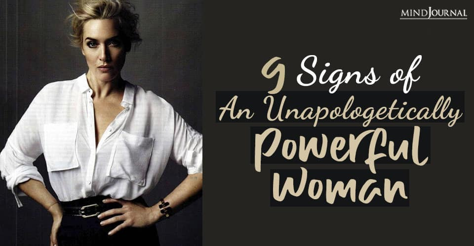 Signs Dealing Unapologetically Powerful Woman