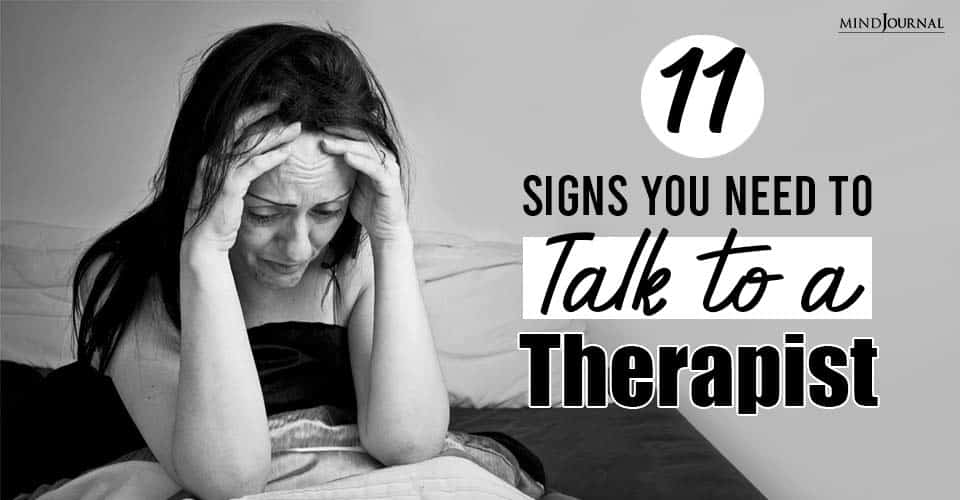 Signs Need To Talk To Therapist