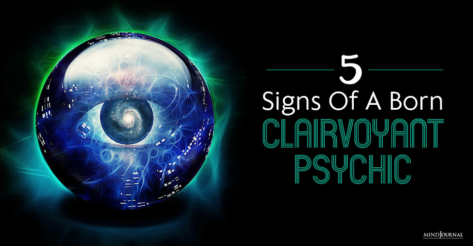 5 Signs Of A Born Clairvoyant Psychic