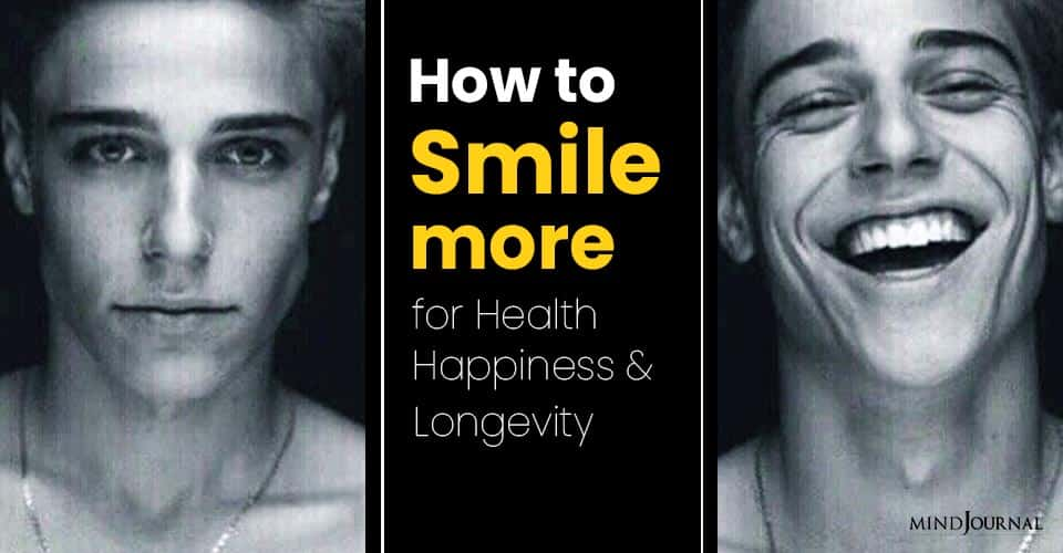 Smile More for Health Happiness Longevity