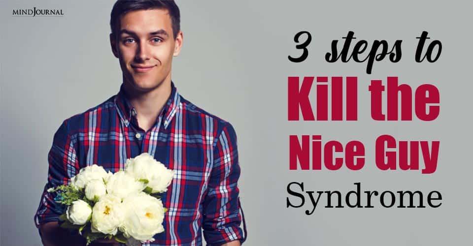 Steps Kill Nice Guy Syndrome