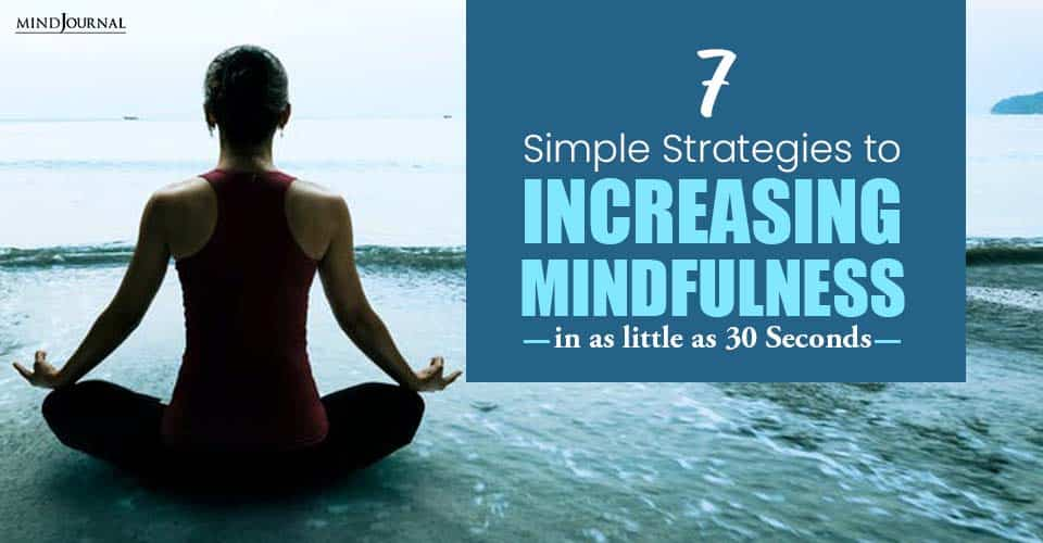 Strategies Increasing Mindfulness in Seconds
