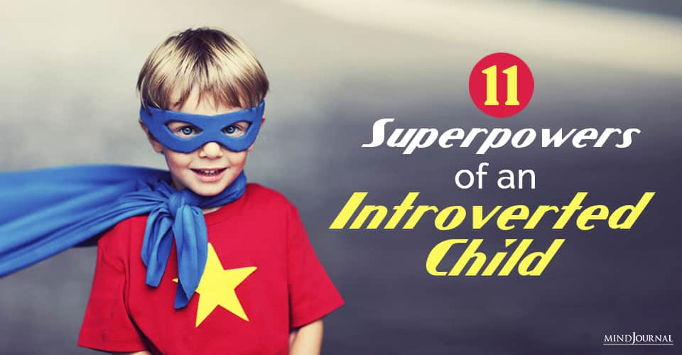 Superpowers of an Introverted Child