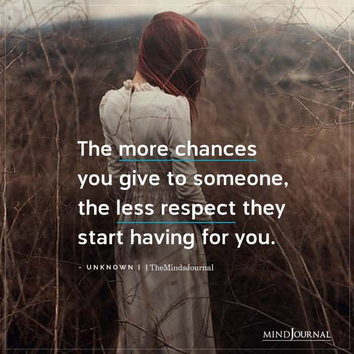 The More Chances You Give To Someone