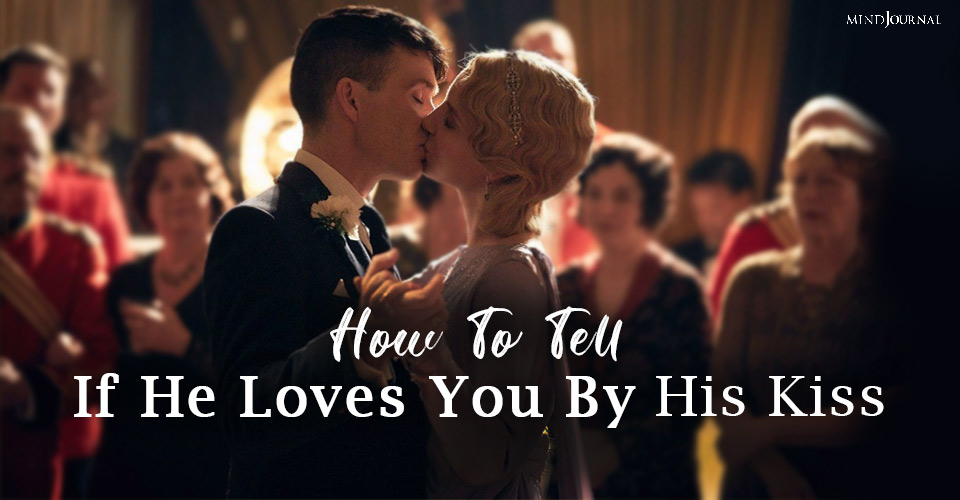How To Tell He Loves You By His Kiss: 11 Types Of Kisses and Their Meanings