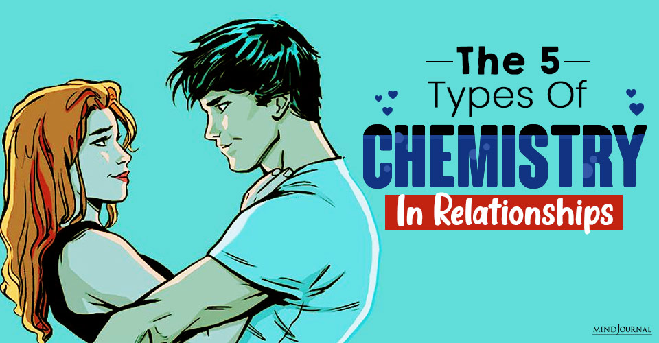 The 5 Types Of Chemistry In Relationships
