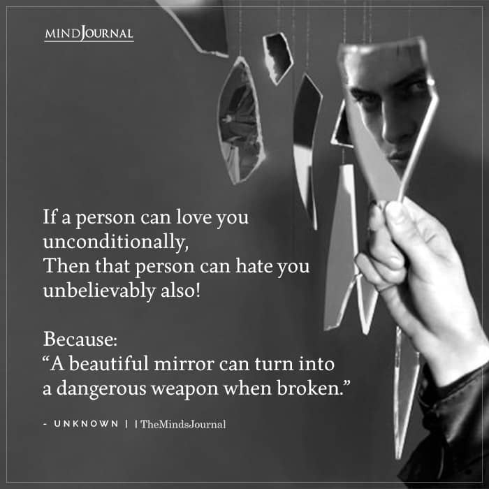 Unconditional Love Can Turn Into Bitter Hatred