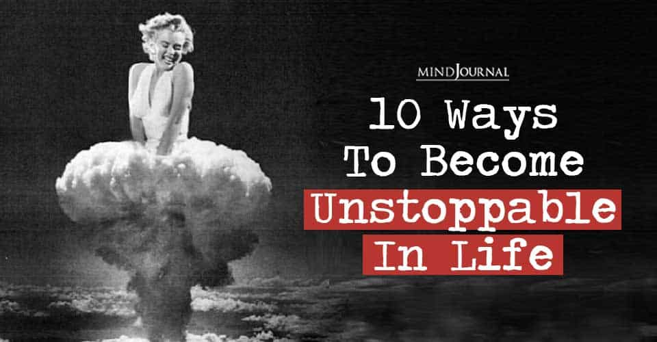 Ways Become Unstoppable In Life