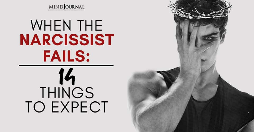 When Narcissist Fails Things Expect