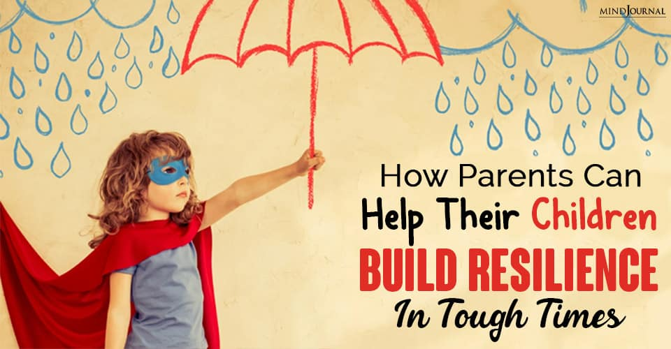 children build resilience in tough times