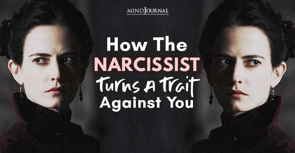 narcissist turns trait against you