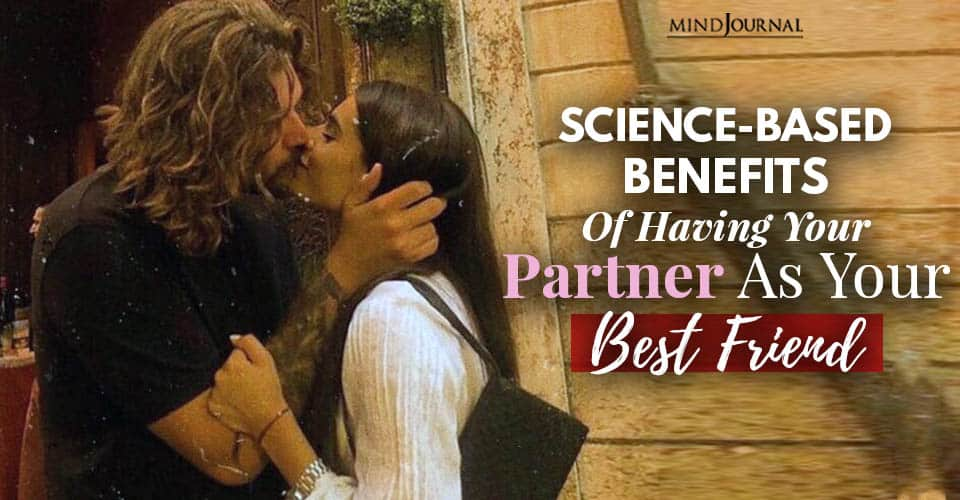 Benefits Having Partner Best Friend
