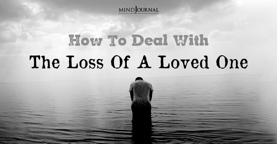 Deal With Loss Of Loved One